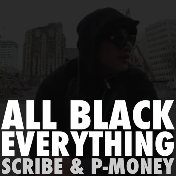 "All Black Everything: SCRIBE & P-MONEY ""ALL BLACK EVERYTHING"" FREE DOWNLOAD"